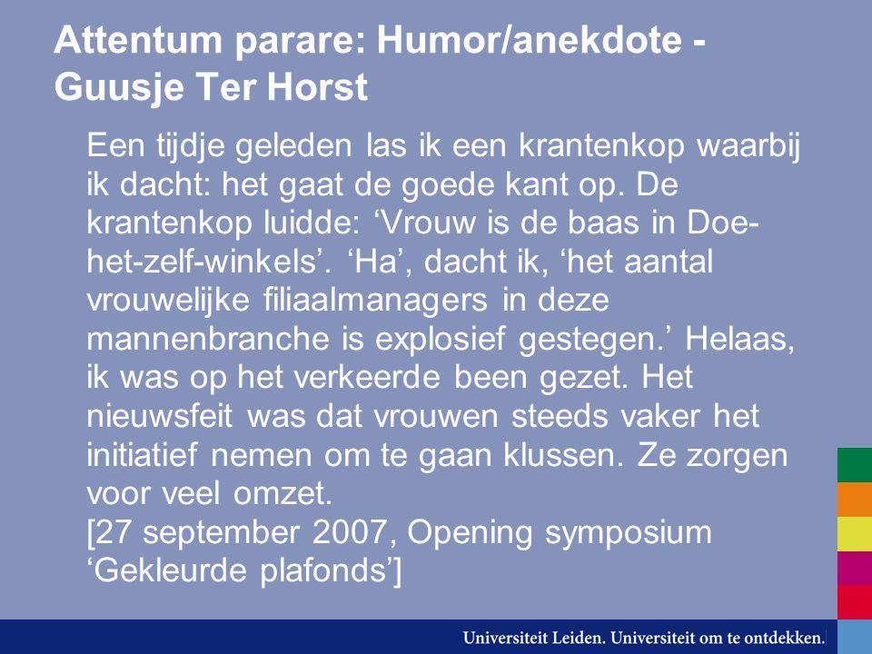 Attentum parare: Humor/anekdote - Guusje Ter Horst Een tijdje geleden las ik een krantenkop waarbij ik dacht: het gaat de goede kant op. De krantenkop