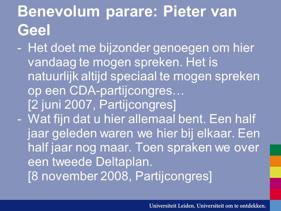 Benevolum parare: Pieter van Geel -Het doet me bijzonder genoegen om hier vandaag te mogen spreken. Het is natuurlijk altijd speciaal te mogen spreken