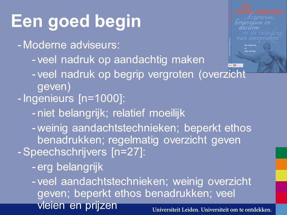 Een goed begin -Moderne adviseurs: -veel nadruk op aandachtig maken -veel nadruk op begrip vergroten (overzicht geven) -Ingenieurs [n=1000]: -niet bel