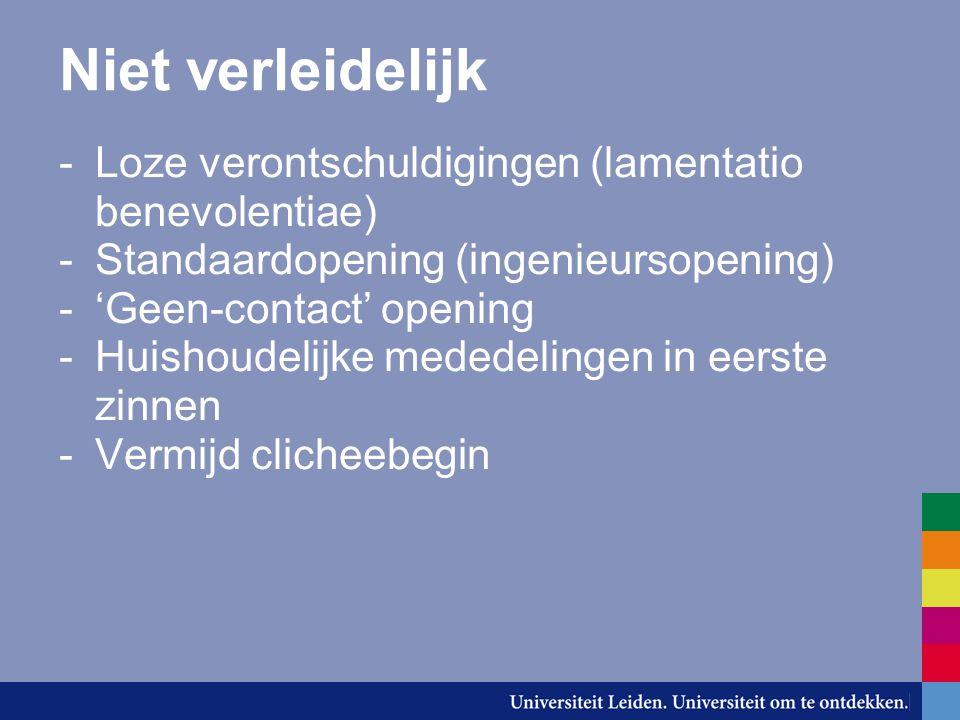 Niet verleidelijk -Loze verontschuldigingen (lamentatio benevolentiae) -Standaardopening (ingenieursopening) -'Geen-contact' opening -Huishoudelijke m