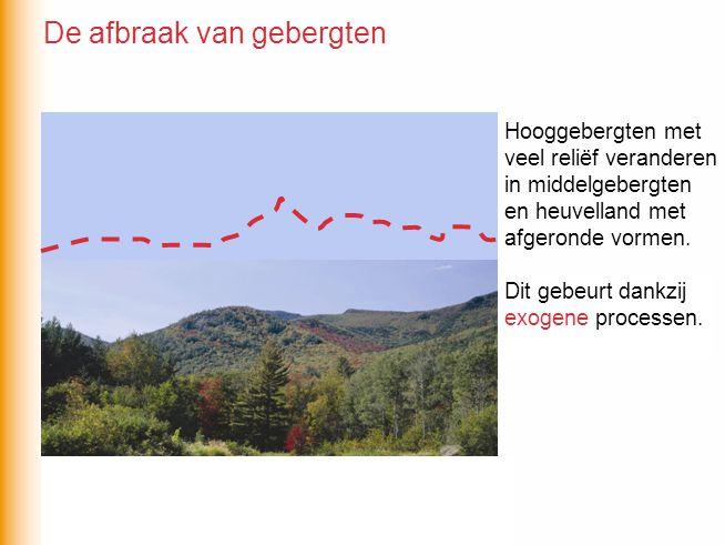 Hooggebergten met veel reliëf veranderen in middelgebergten en heuvelland met afgeronde vormen. Dit gebeurt dankzij exogene / endogene processen. Dit