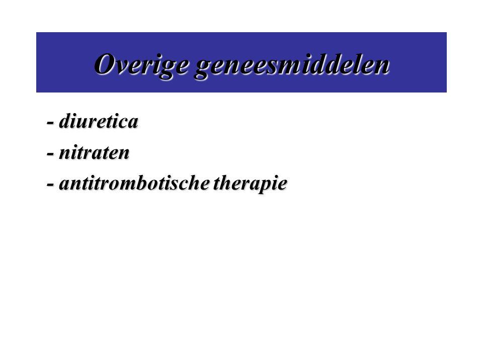 Overige geneesmiddelen - diuretica - nitraten - nitraten - antitrombotische therapie - antitrombotische therapie