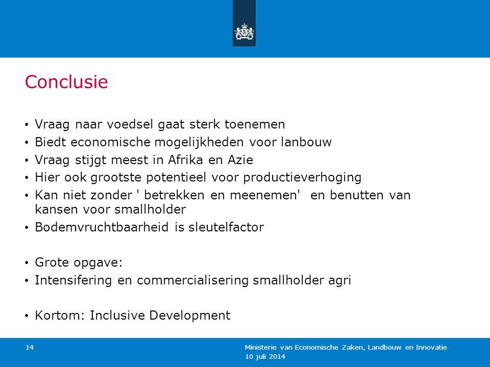 10 juli 2014 Ministerie van Economische Zaken, Landbouw en Innovatie 14 Conclusie Vraag naar voedsel gaat sterk toenemen Biedt economische mogelijkhed