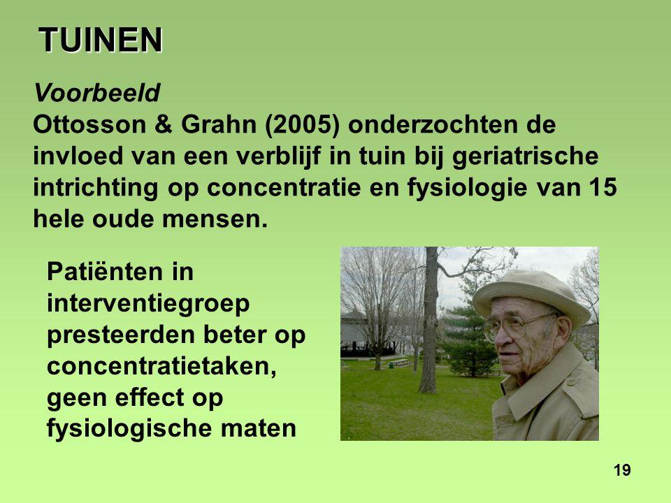 19 Voorbeeld Ottosson & Grahn (2005) onderzochten de invloed van een verblijf in tuin bij geriatrische intrichting op concentratie en fysiologie van 15 hele oude mensen.