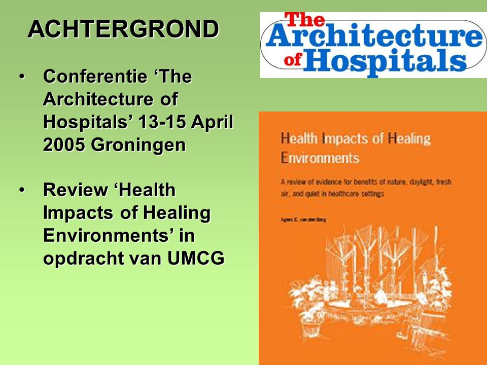 2 ACHTERGROND Conferentie 'The Architecture of Hospitals' 13-15 April 2005 GroningenConferentie 'The Architecture of Hospitals' 13-15 April 2005 Groni