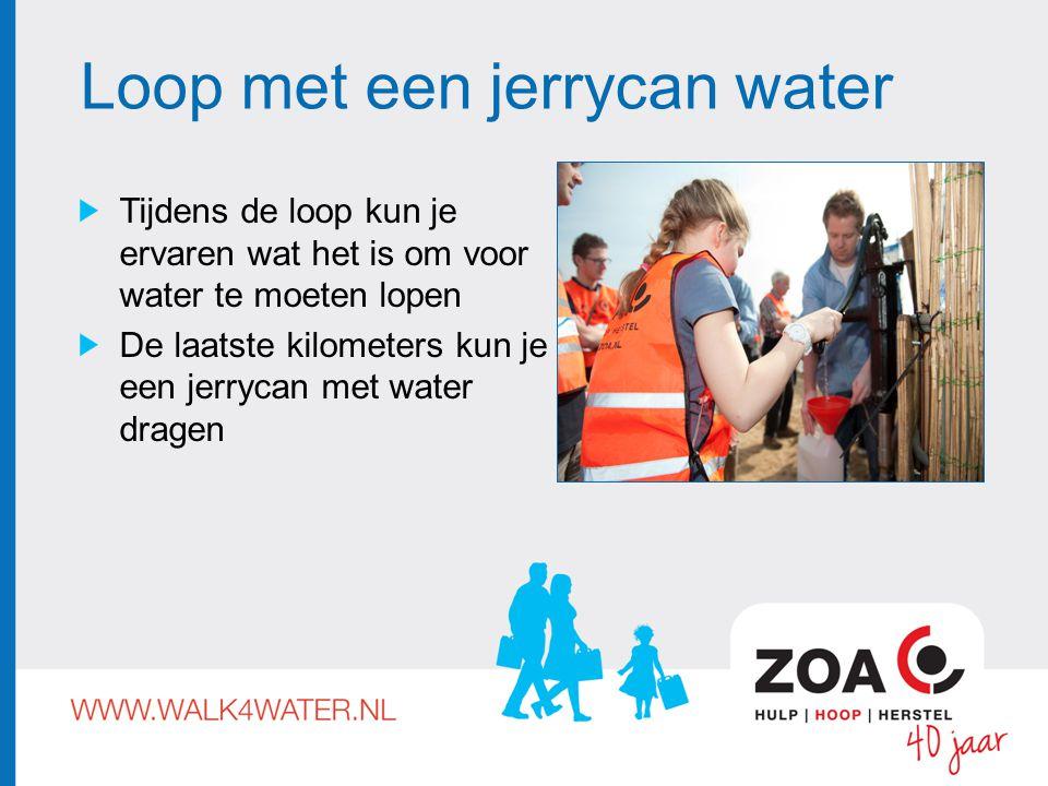 Loop met een jerrycan water Tijdens de loop kun je ervaren wat het is om voor water te moeten lopen De laatste kilometers kun je een jerrycan met water dragen