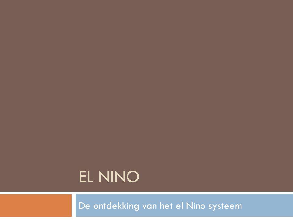 EL NINO De ontdekking van het el Nino systeem