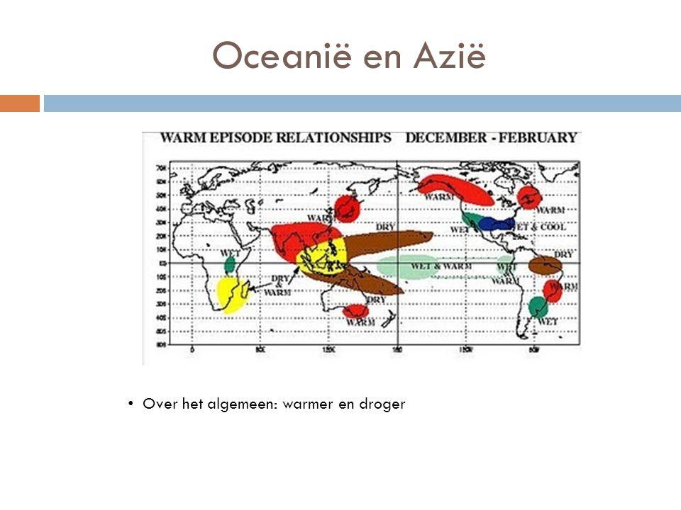 Oceanië en Azië Over het algemeen: warmer en droger
