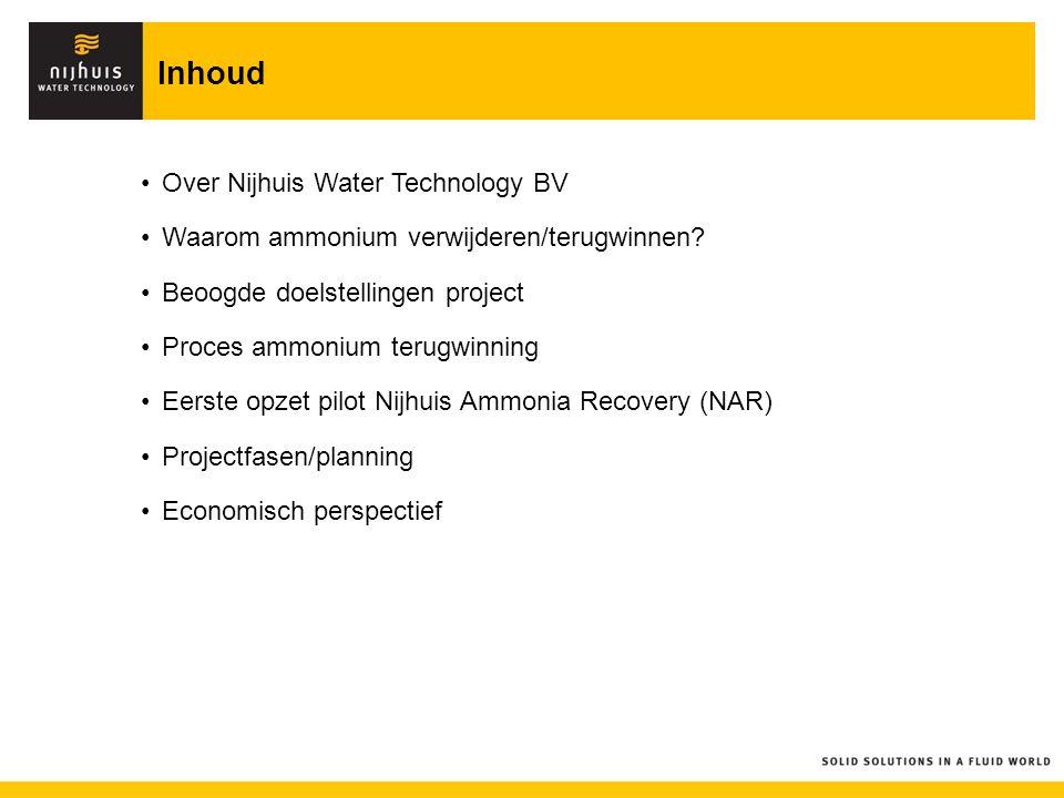 Inhoud Over Nijhuis Water Technology BV Waarom ammonium verwijderen/terugwinnen? Beoogde doelstellingen project Proces ammonium terugwinning Eerste op