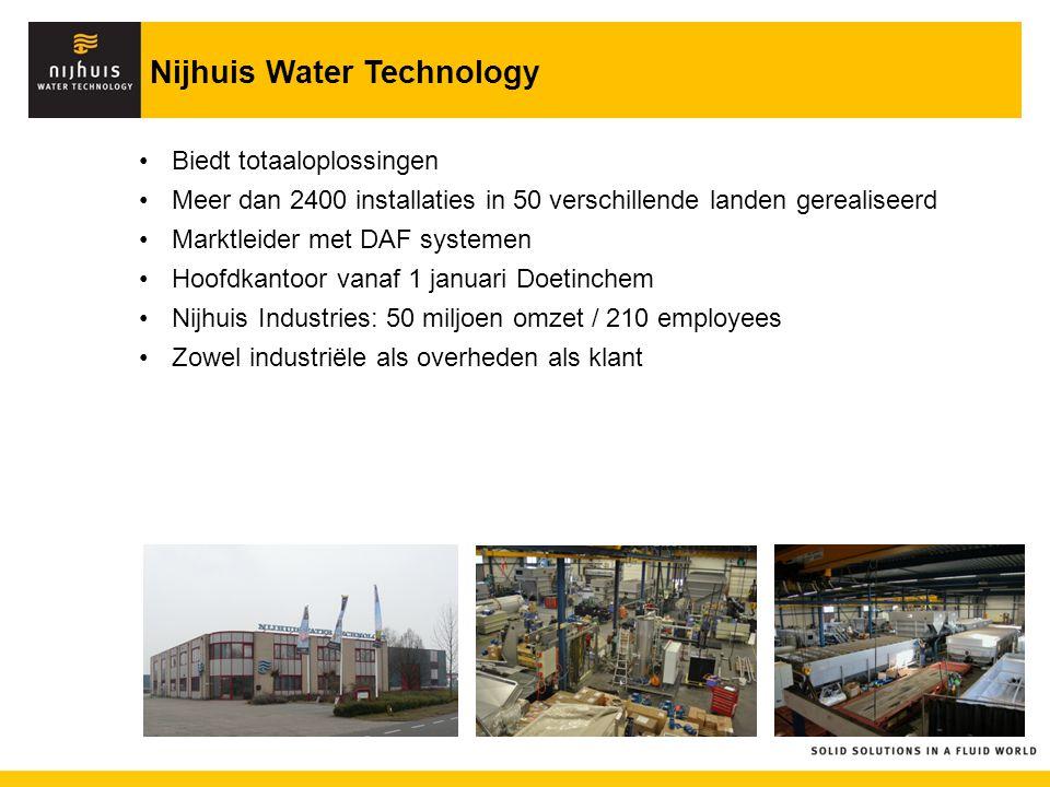 Nijhuis Water Technology Biedt totaaloplossingen Meer dan 2400 installaties in 50 verschillende landen gerealiseerd Marktleider met DAF systemen Hoofd