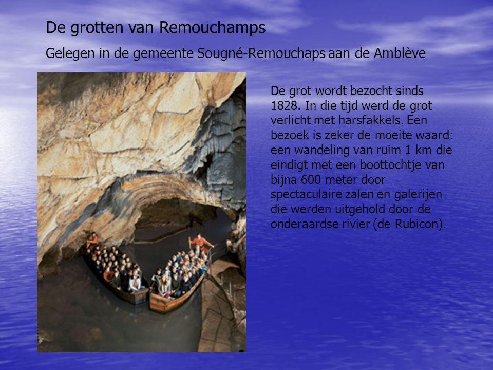 De grotten van Remouchamps Gelegen in de gemeente Sougné-Remouchaps aan de Amblève De grot wordt bezocht sinds 1828. In die tijd werd de grot verlicht