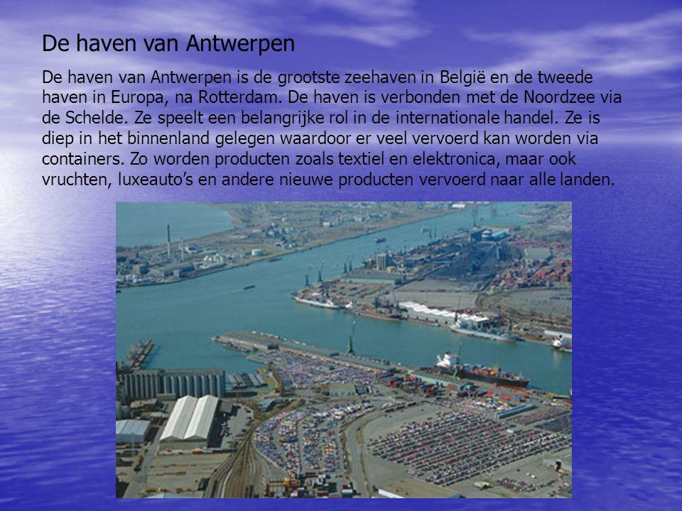 De haven van Antwerpen De haven van Antwerpen is de grootste zeehaven in België en de tweede haven in Europa, na Rotterdam. De haven is verbonden met