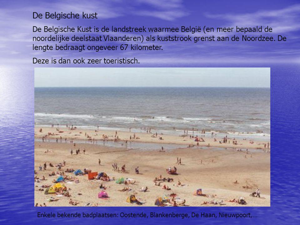 De Belgische kust De Belgische Kust is de landstreek waarmee België (en meer bepaald de noordelijke deelstaat Vlaanderen) als kuststrook grenst aan de