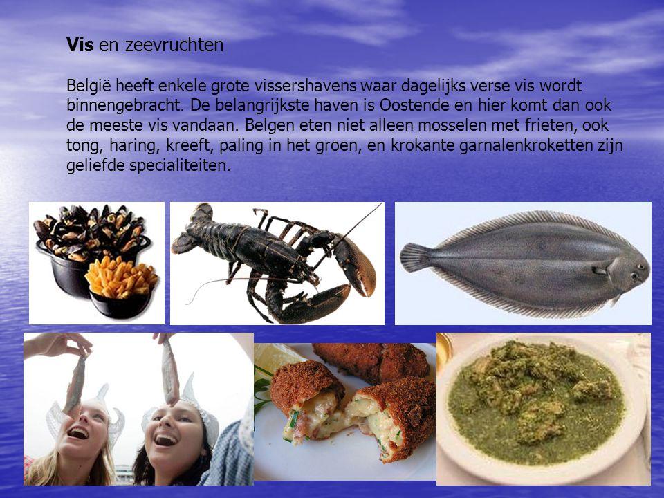 Vis en zeevruchten België heeft enkele grote vissershavens waar dagelijks verse vis wordt binnengebracht. De belangrijkste haven is Oostende en hier k