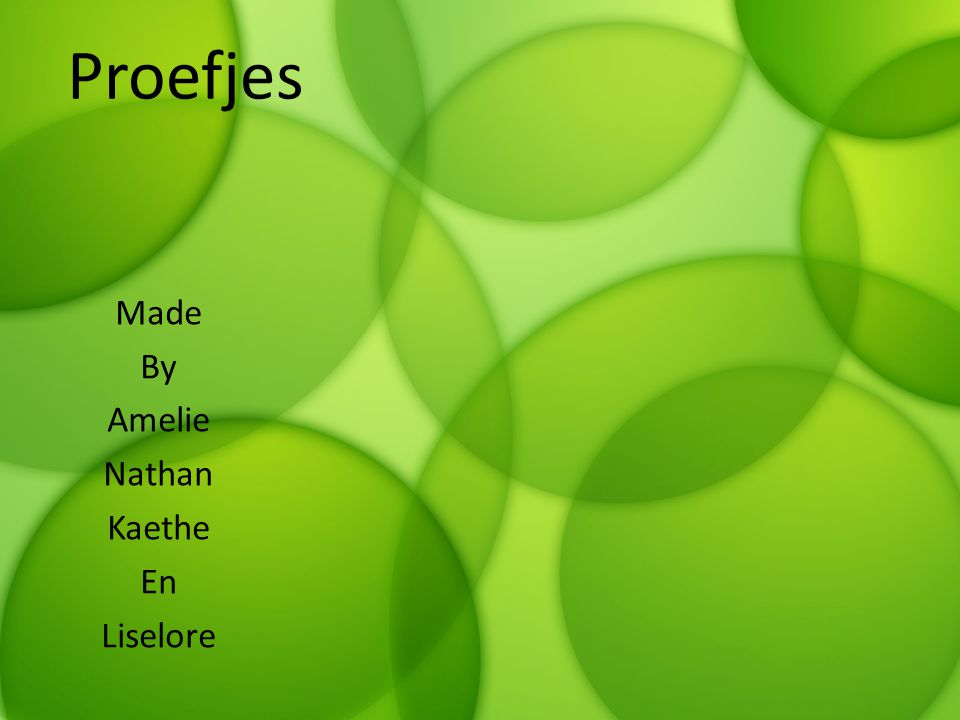 Proefjes Made By Amelie Nathan Kaethe En Liselore