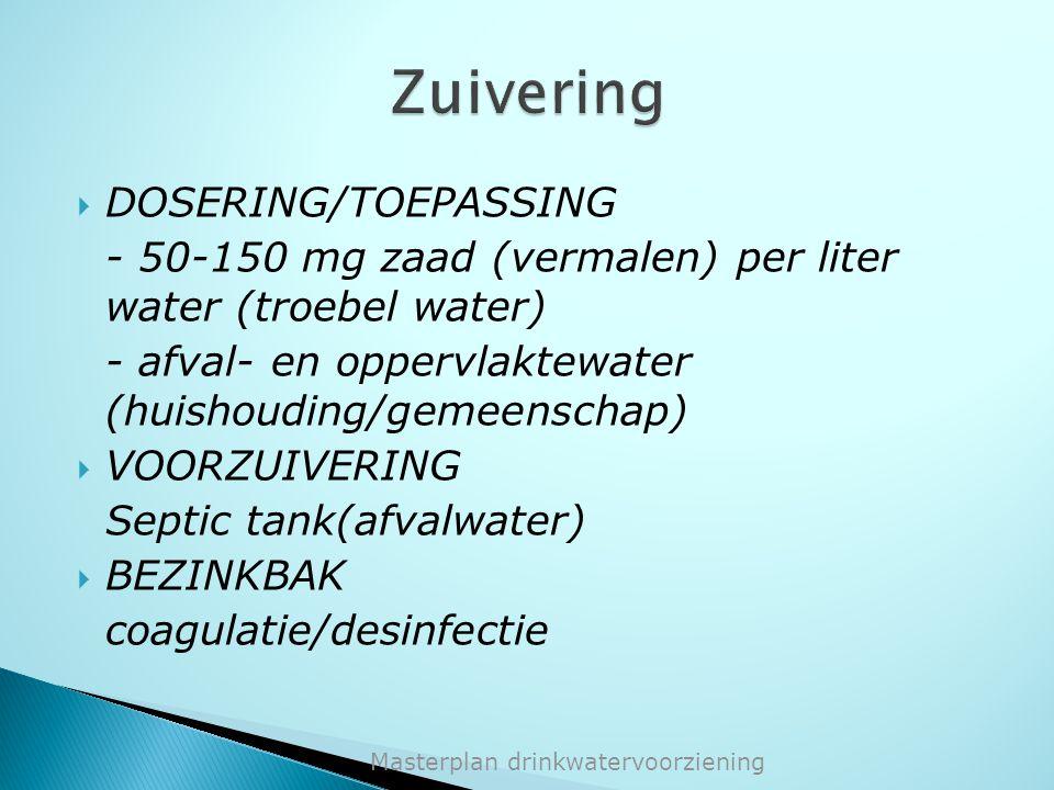  DOSERING/TOEPASSING - 50-150 mg zaad (vermalen) per liter water (troebel water) - afval- en oppervlaktewater (huishouding/gemeenschap)  VOORZUIVERI