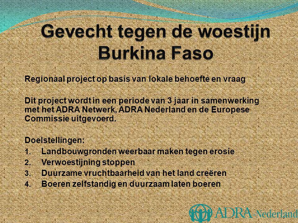 Regionaal project op basis van lokale behoefte en vraag Dit project wordt in een periode van 3 jaar in samenwerking met het ADRA Netwerk, ADRA Nederla