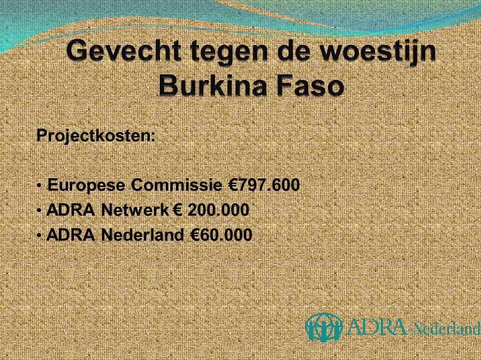 Projectkosten: Europese Commissie €797.600 ADRA Netwerk € 200.000 ADRA Nederland €60.000