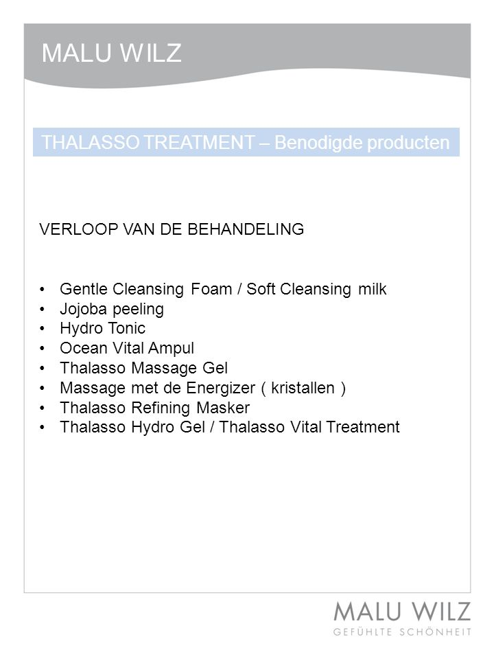 MALU WILZ VERLOOP VAN DE BEHANDELING Gentle Cleansing Foam / Soft Cleansing milk Jojoba peeling Hydro Tonic Ocean Vital Ampul Thalasso Massage Gel Mas