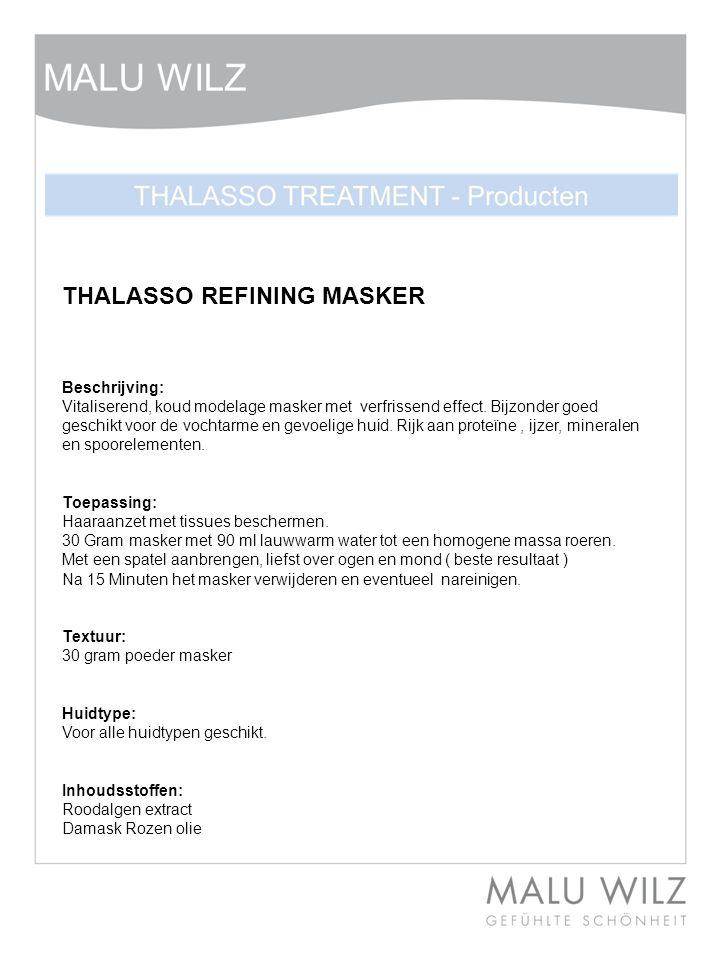 THALASSO REFINING MASKER Beschrijving: Vitaliserend, koud modelage masker met verfrissend effect. Bijzonder goed geschikt voor de vochtarme en gevoeli