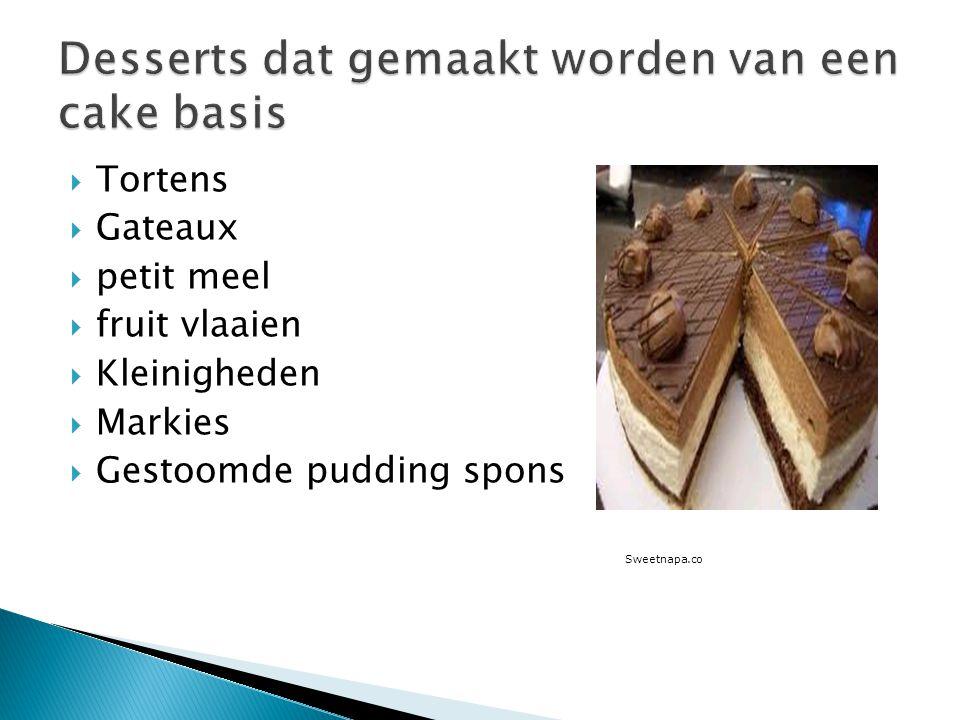  Tortens  Gateaux  petit meel  fruit vlaaien  Kleinigheden  Markies  Gestoomde pudding spons Sweetnapa.co