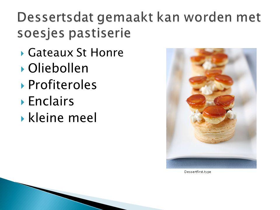  Gateaux St Honre  Oliebollen  Profiteroles  Enclairs  kleine meel Dessertfirst.type