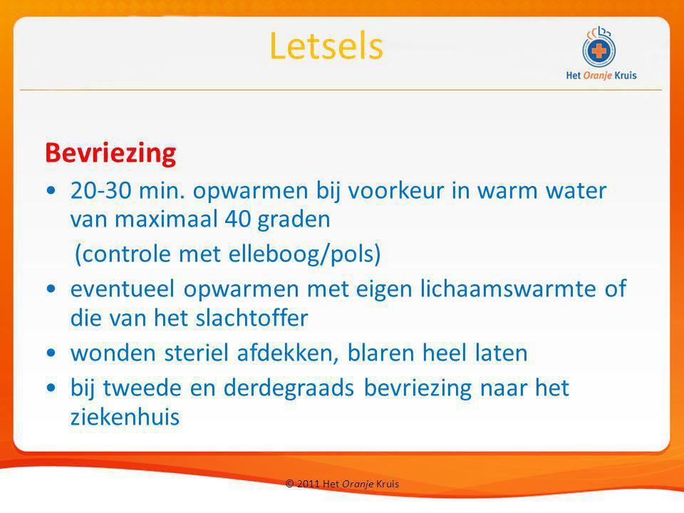 © 2011 Het Oranje Kruis Bevriezing 20-30 min. opwarmen bij voorkeur in warm water van maximaal 40 graden (controle met elleboog/pols) eventueel opwarm