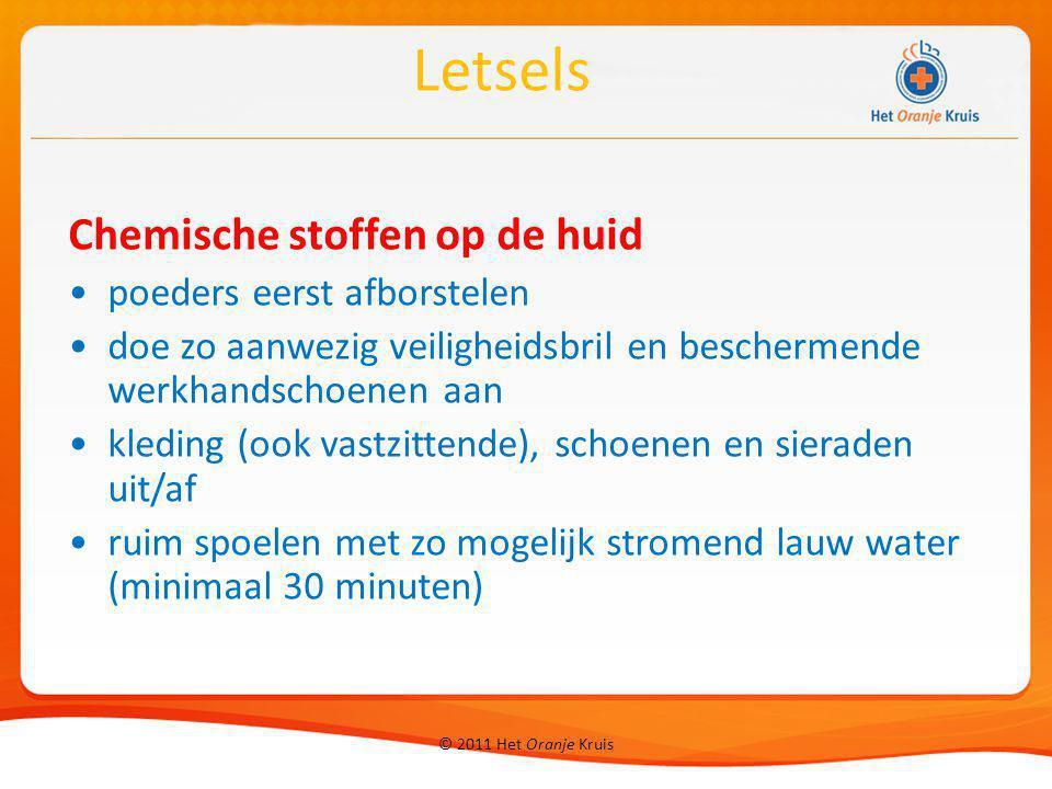 © 2011 Het Oranje Kruis Chemische stoffen op de huid poeders eerst afborstelen doe zo aanwezig veiligheidsbril en beschermende werkhandschoenen aan kl