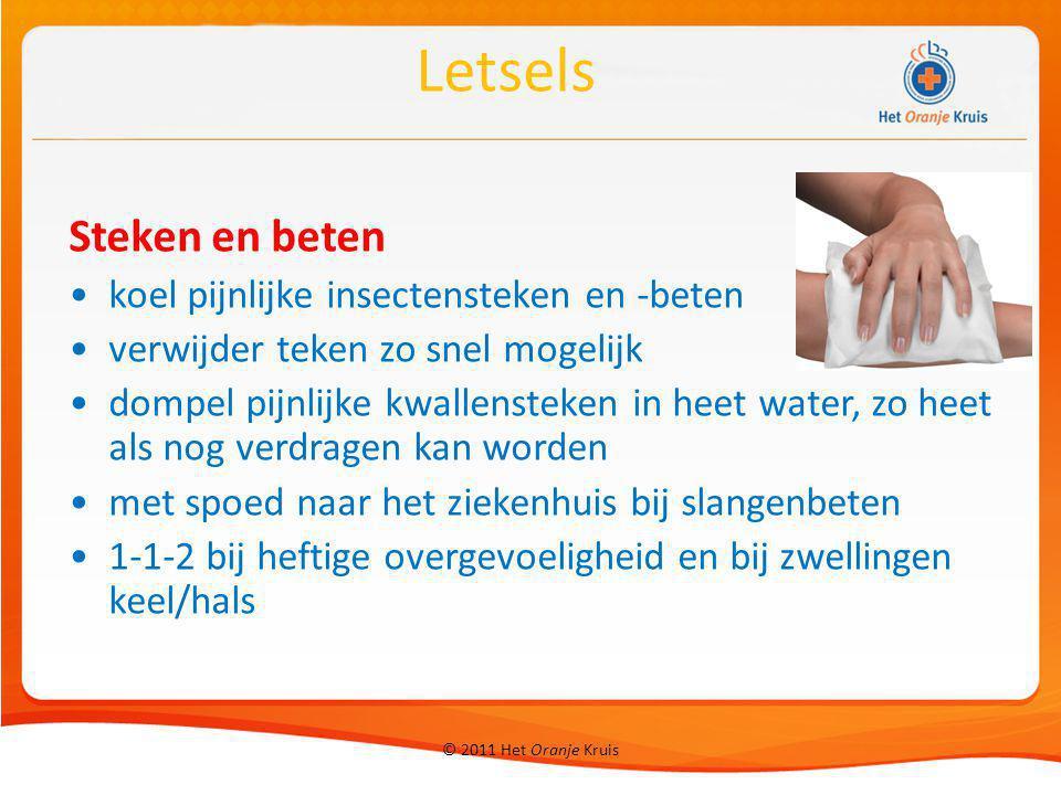 © 2011 Het Oranje Kruis Steken en beten koel pijnlijke insectensteken en -beten verwijder teken zo snel mogelijk dompel pijnlijke kwallensteken in hee