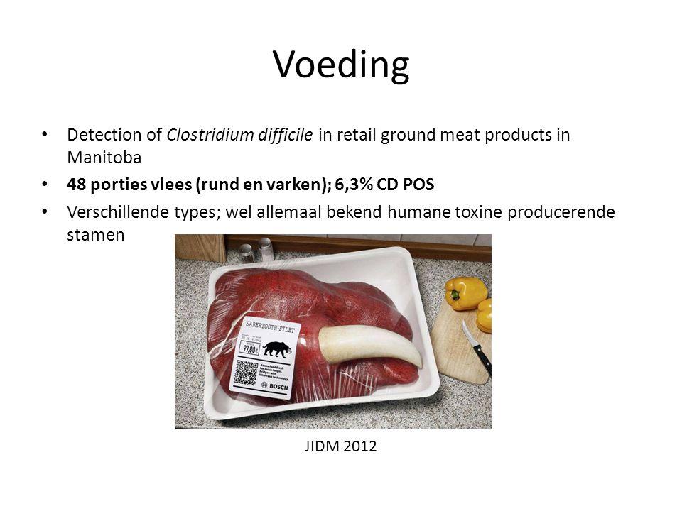 Voeding Detection of Clostridium difficile in retail ground meat products in Manitoba 48 porties vlees (rund en varken); 6,3% CD POS Verschillende typ