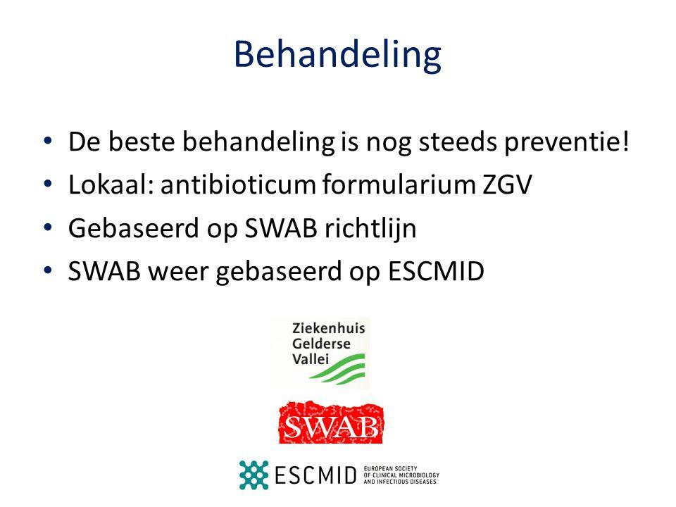 Behandeling De beste behandeling is nog steeds preventie! Lokaal: antibioticum formularium ZGV Gebaseerd op SWAB richtlijn SWAB weer gebaseerd op ESCM