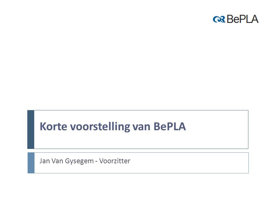 Korte voorstelling van BePLA Jan Van Gysegem - Voorzitter