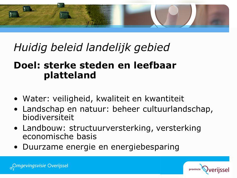 Huidig beleid landelijk gebied Middelen Overlegstructuren/convenanten/intentieverklaring Subsidies Regels/aanwijzingen/zoneringen