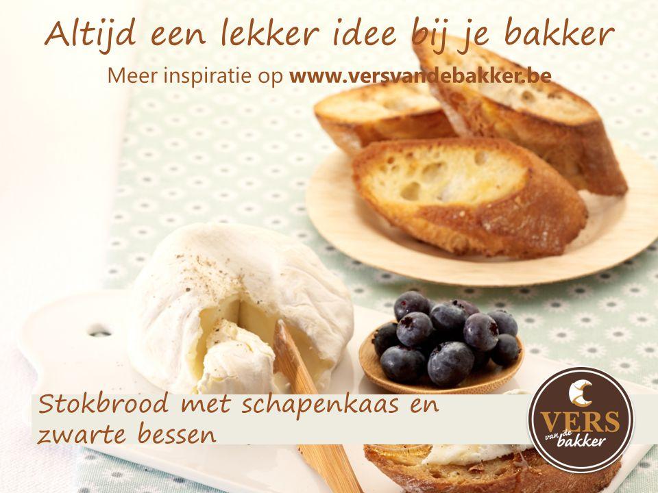 Altijd een lekker idee bij je bakker Meer inspiratie op www.versvandebakker.be Stokbrood met schapenkaas en zwarte bessen
