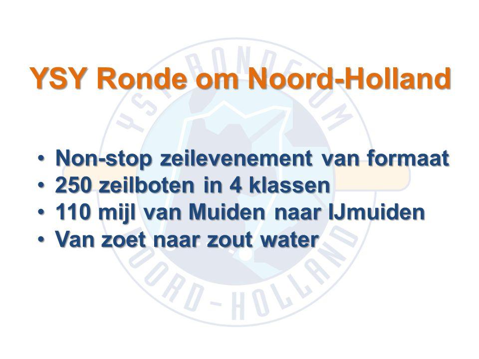 YSY Ronde om Noord-Holland Non-stop zeilevenement van formaatNon-stop zeilevenement van formaat 250 zeilboten in 4 klassen250 zeilboten in 4 klassen 1