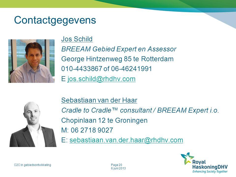 C2C in gebiedsontwikkelingPage 20 6 juni 2013 Contactgegevens Jos Schild BREEAM Gebied Expert en Assessor George Hintzenweg 85 te Rotterdam 010-443386
