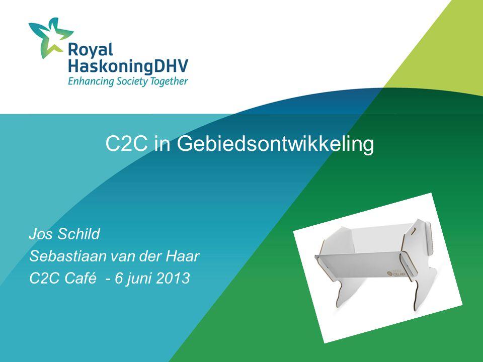 C2C in Gebiedsontwikkeling Jos Schild Sebastiaan van der Haar C2C Café - 6 juni 2013