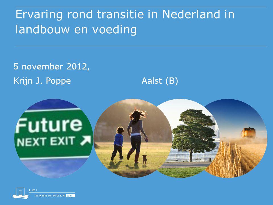 Ervaring rond transitie in Nederland in landbouw en voeding 5 november 2012, Krijn J.