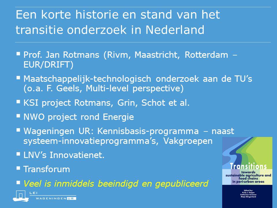 Een korte historie en stand van het transitie onderzoek in Nederland  Prof.