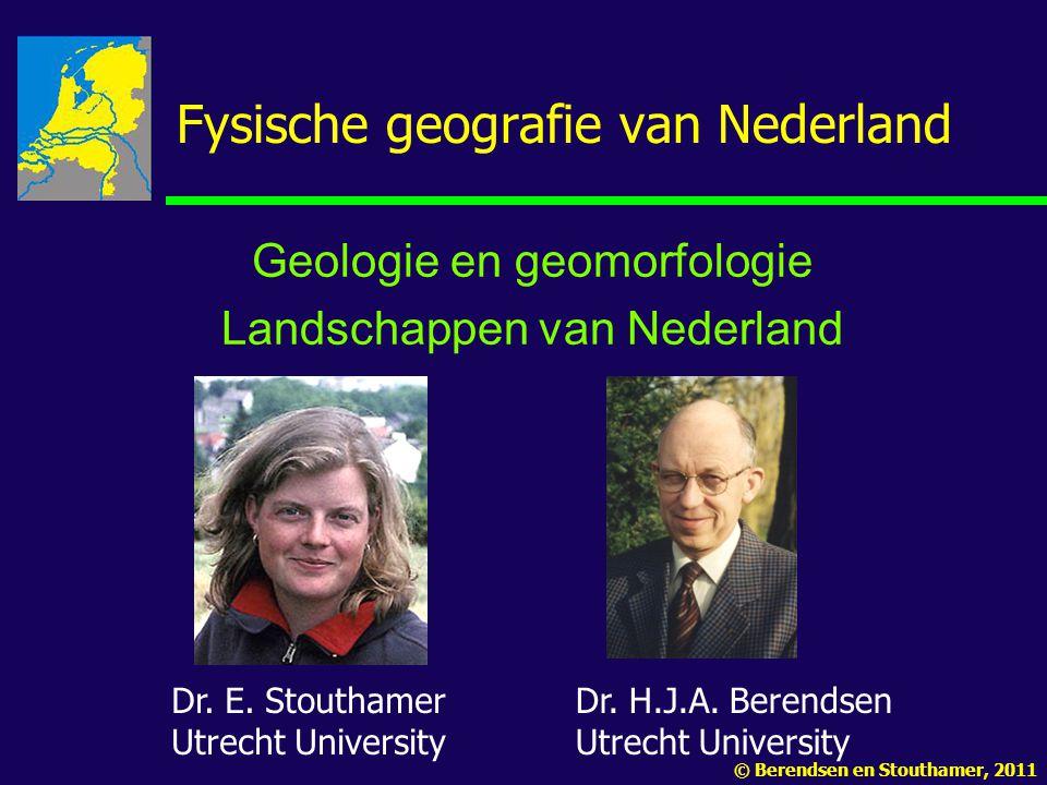 Fysische geografie van Nederland Geologie en geomorfologie Landschappen van Nederland Dr.