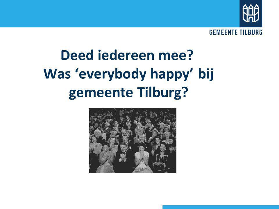 Deed iedereen mee Was 'everybody happy' bij gemeente Tilburg
