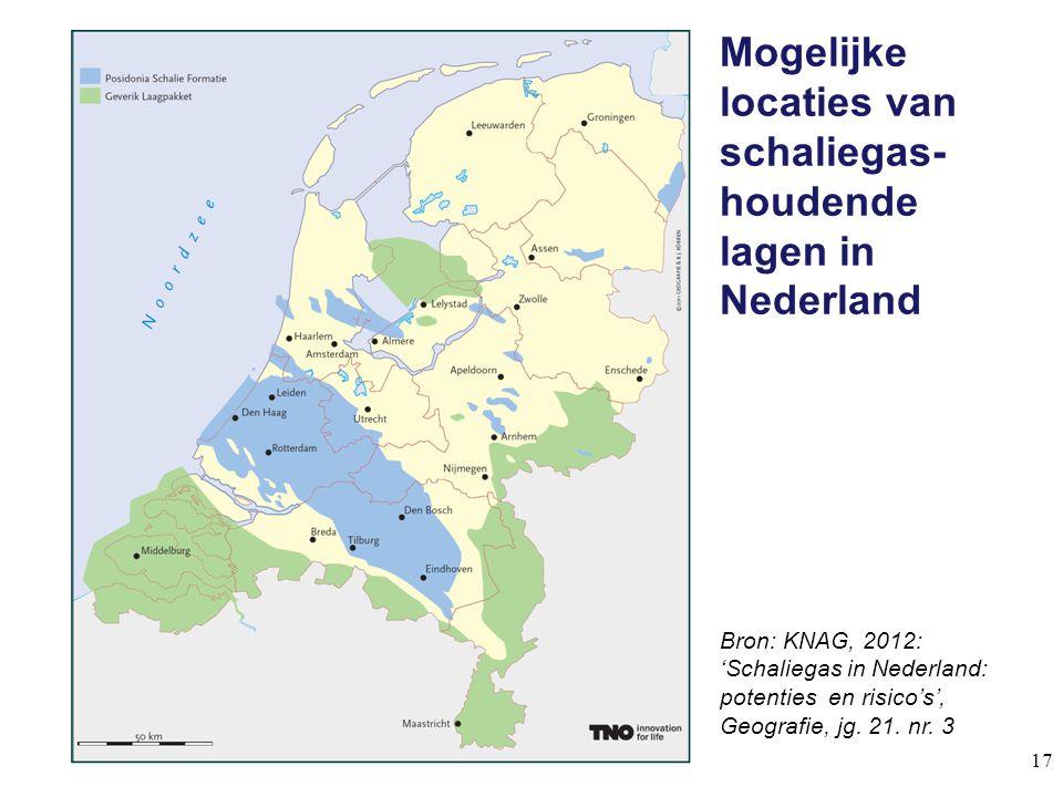 Mogelijke locaties van schaliegas- houdende lagen in Nederland 17 Bron: KNAG, 2012: 'Schaliegas in Nederland: potenties en risico's', Geografie, jg. 2
