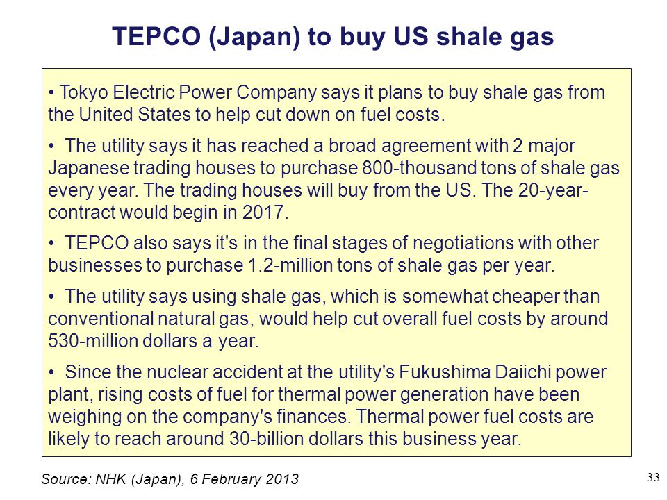 TEPCO (Japan) to buy US shale gas Tokyo Electric Power Company says it plans to buy shale gas from the United States to help cut down on fuel costs.