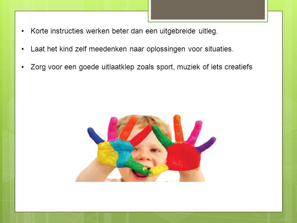 Korte instructies werken beter dan een uitgebreide uitleg. Laat het kind zelf meedenken naar oplossingen voor situaties. Zorg voor een goede uitlaatkl