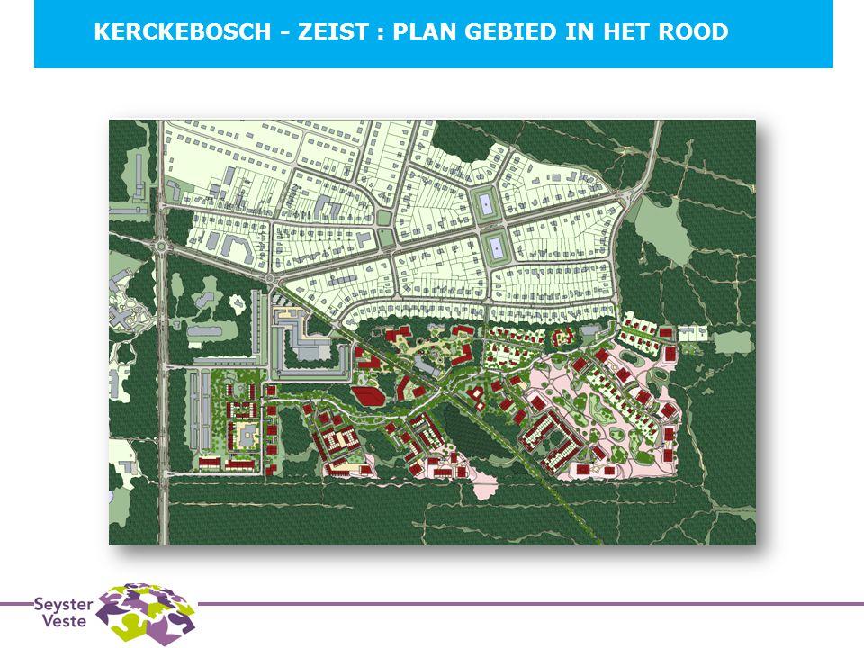 KERCKEBOSCH - ZEIST : PLAN GEBIED IN HET ROOD B 3