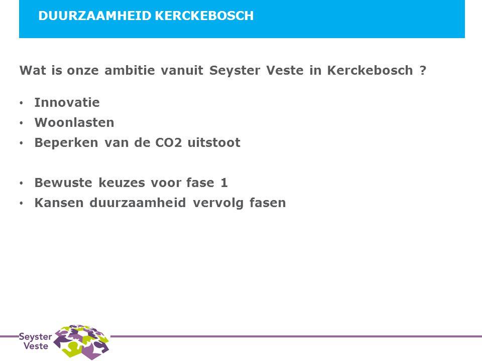 DUURZAAMHEID KERCKEBOSCH Wat is onze ambitie vanuit Seyster Veste in Kerckebosch .