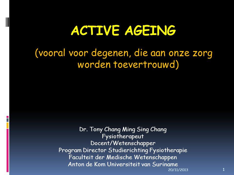 ACTIVE AGEING (vooral voor degenen, die aan onze zorg worden toevertrouwd) Dr.