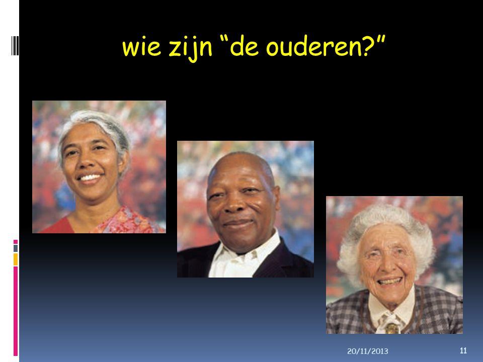 wie zijn de ouderen? 11 20/11/2013