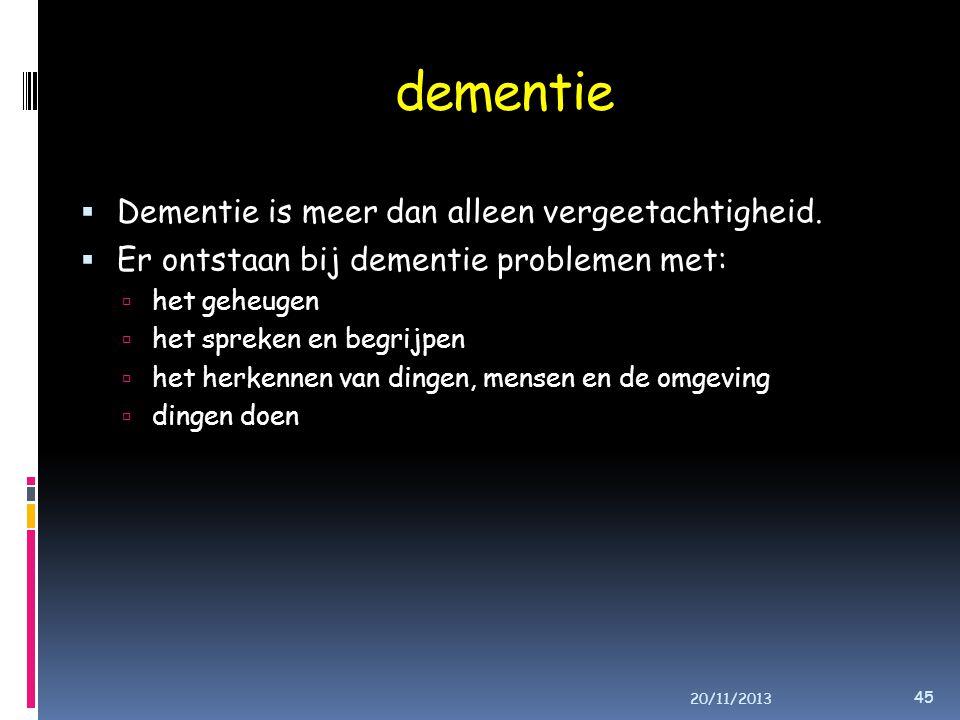 Dementie is meer dan alleen vergeetachtigheid.