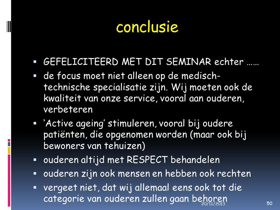 conclusie  GEFELICITEERD MET DIT SEMINAR echter ……  de focus moet niet alleen op de medisch- technische specialisatie zijn.